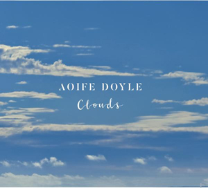 Clouds - a newly released album by Aoife Doyle